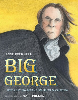 Big George By Rockwell, Anne F./ Phelan, Matt (ILT)